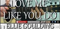 Love me like you do - Ellie Goulding - 吉他教学 & 吉他谱